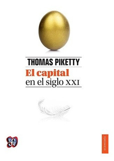 El Capital En El Siglo Xxi, Thomas Piketty, Ed. Fce