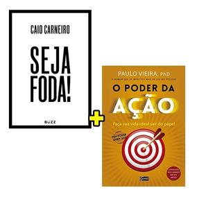 Livros O Poder Da Ação + Seja Foda - Lacrados - Promoção