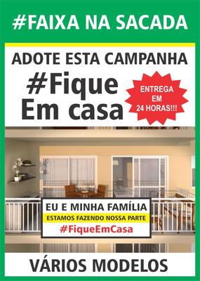 Faixa Na Sacada Apoie - #fiqueemcasa - Faixa Em Lona