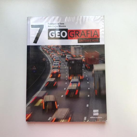 Geografia Ontem E Hoje - 7º Ano - Ensino Fundamental - 7º