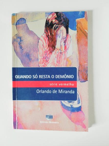 Livro Quando Só Resta O Demônio - Orlando De Miranda - Usado