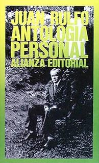 Antología Personal, Juan Rulfo, Ed. Alianza