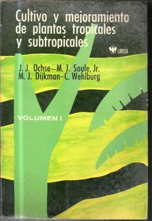 Cultivo Y Mejoramiento De Plantas Tropicales Y Subtropicales