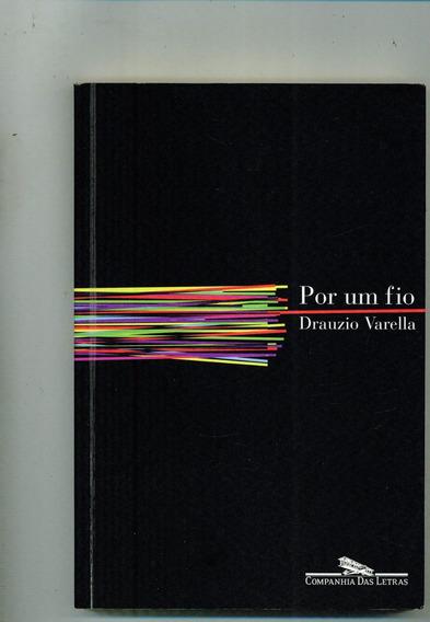 Livro Por Um Fio - Drauzio Varella - 218 Pag.