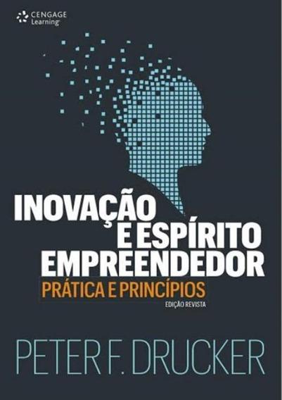 Inovacao E Espirito Empreendedor - Pratica E Principios -