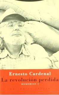 Revolución Perdida - Memorias 3, Ernesto Cardenal, Trotta