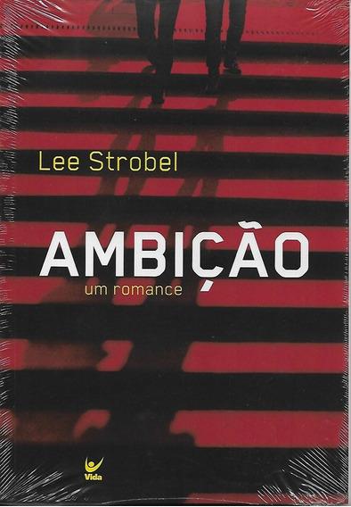Livro Ambição | Um Romance Lee Strobel .biblos