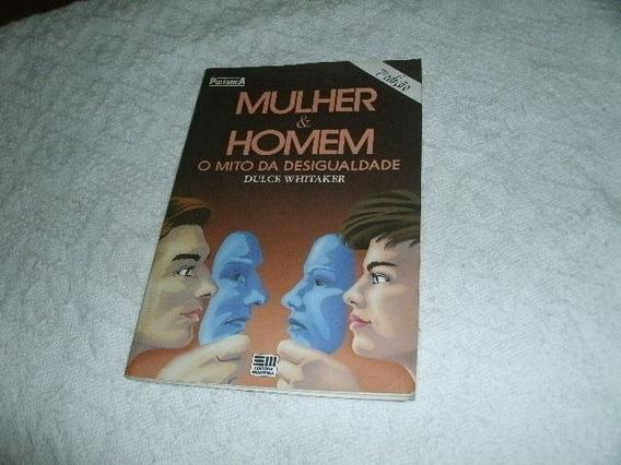 Livro Mulher E Homem Dulce Whitaker Usado R.620