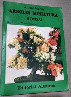 Técnicas De Bonsai, Arboles Miniatura, Aníbal Martty, 1988