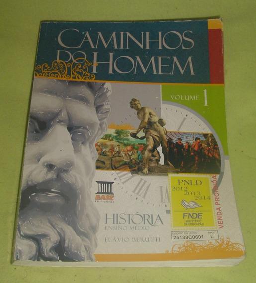 Livro Caminhos Do Homem Volume 1 - Flávio Berutti .