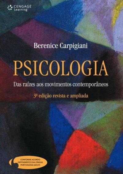 Psicologia - Das Raizes Aos Movimentos Contemporaneos - 3ª