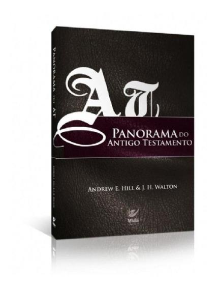 Panorama Do Antigo Testamento - Andrew E. Hill