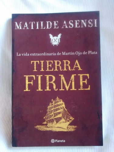 Imagen 1 de 5 de Tierra Firme Matilde Asensi Martin Ojo De Plata Ed. Planeta