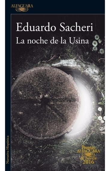 La Noche De La Usina - Eduardo Sacheri