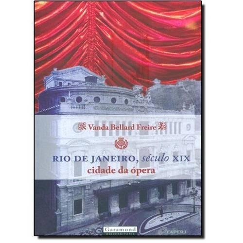 Livro Rio De Janeiro, Século X I X Cidade Da Ópera