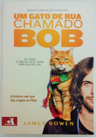Livro: Um Gato De Rua Chamado Bob - James Bowen