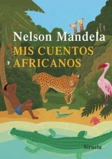 Mis Cuentos Africanos, Nelson Mandela, Grupal/siruela