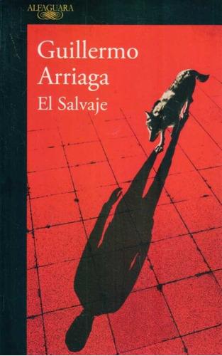 Salvaje / Guillermo Arriaga (envíos)