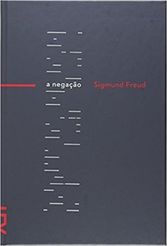 A Negação - Sigmund Freud - Cosac Naify
