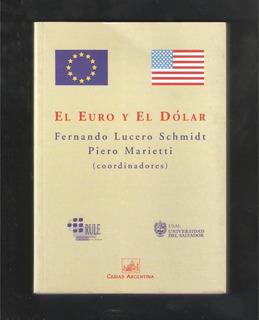 L4902. El Euro Y El Dólar. Lucero Schmidt Y Piero Marietti