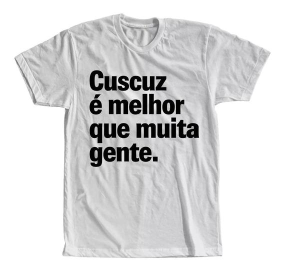 Camiseta Cuscuz É Melhor Que Muita Gente Masculina Feminina