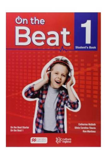 Imagem 1 de 2 de On The Beat Students Book-1 2019 (cultura Inglesa)