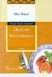 Delícias Vegetarianas - Col. Paginas Ama Elisa Biazzi