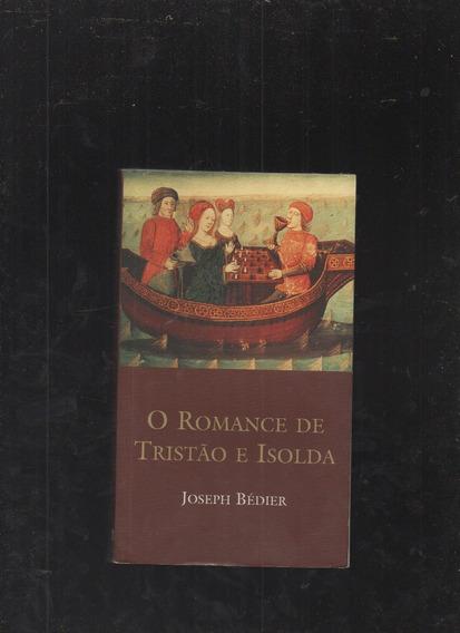 Livro O Romance De Tristão E Isolda- Joseph Bédier
