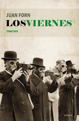 Imagen 1 de 3 de Los Viernes. Tomo Dos De Juan Forn - Emecé
