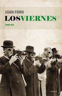 Los Viernes. Tomo Dos De Juan Forn - Emecé