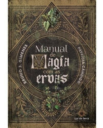 Livro - Manual De Magia Com As Ervas - Luz Da Serra