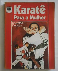 Livro Karatê Para Mulheres Oswaldo Duncan 1979 Usado+brinde