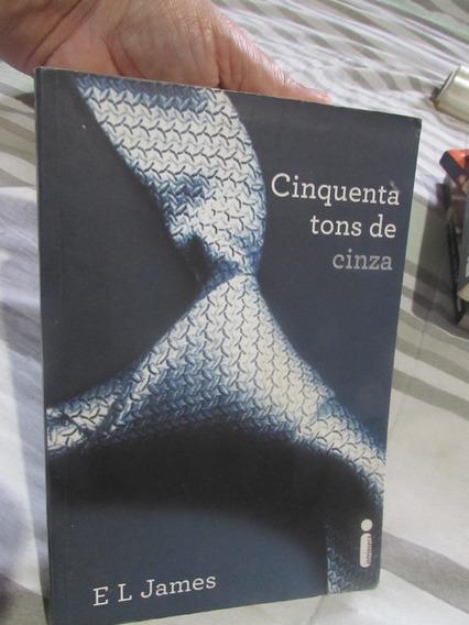 Livro: Cinquenta Tons De Cinza - E L James