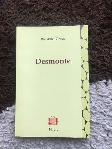 Imagen 1 de 2 de Libro Poesía Desmonte Ricardo Czikk Viajera Editorial