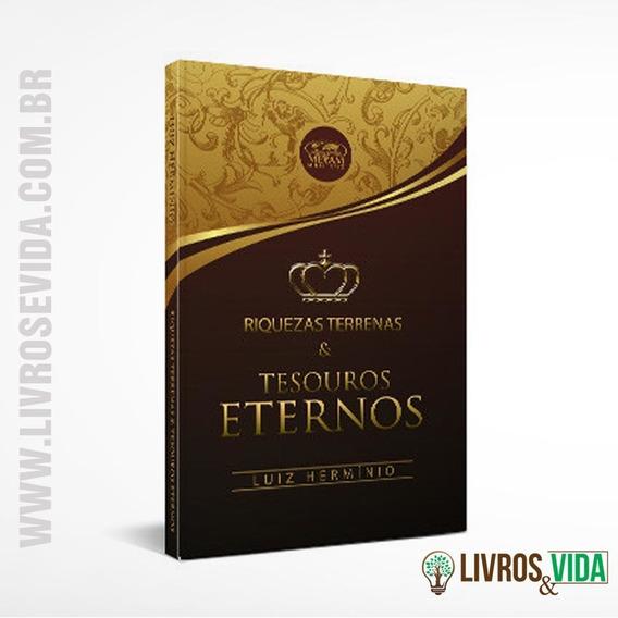 Livro Riquezas Terrenas E Tesouros Eternos | Luiz Hermínio