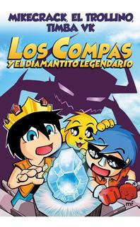 Los Compas Y El Diamantito Legendario. El Trollino
