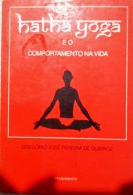 Livro - Hatha Yoga E O Comportamento Na Vida