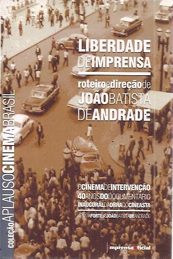 Liberdade De Imprensa (o Cinema De Inter Andrade, João Bati