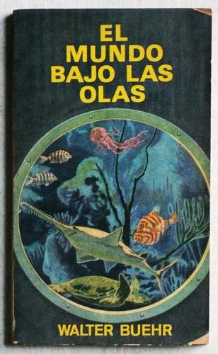 El Mundo Bajo Las Olas / Walter Buehr (1966)