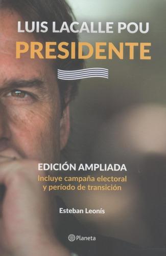 Luis Lacalle Pou - Presidente Edición Ampliada. E Leonis