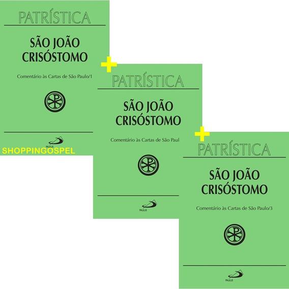 Coleção 03 Vol S João Crisóstomo Comentário Cartas São Paulo