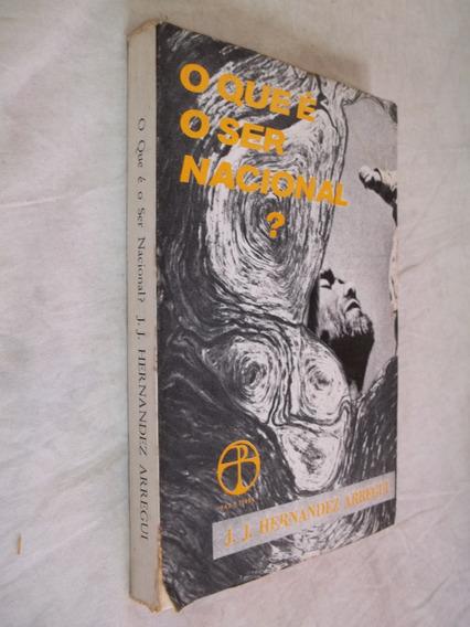 Livro - O Que É O Ser Nacional? - J. J. Hernandez Arregui