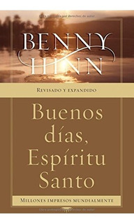 Buenos Días Espíritu Santo · Benny Hinn