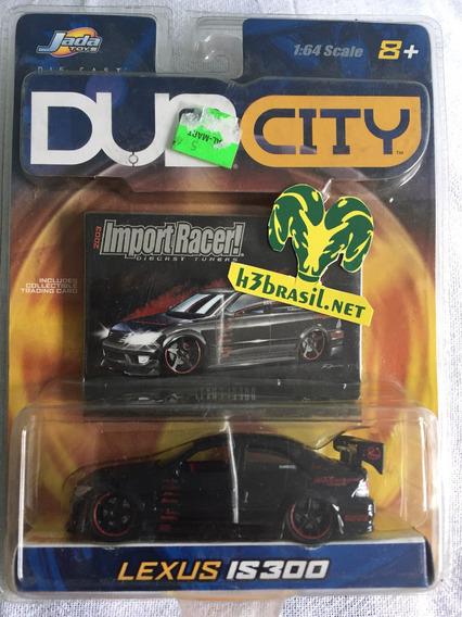 Bx402 Jada Dub City Lexus Is300