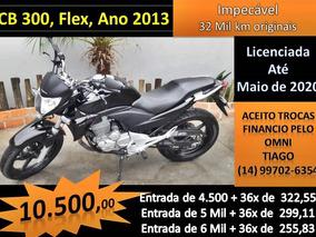 Cb 300, Ano 2013, Flex, Entrada 4.500 + 36x De 322,55