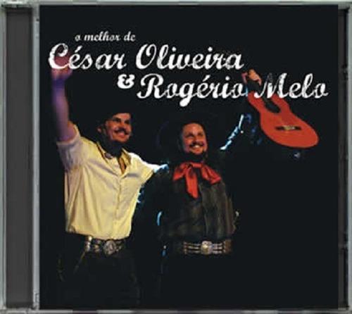 Imagem 1 de 1 de Cd - César Oliveira & Rogério Melo - O Melhor