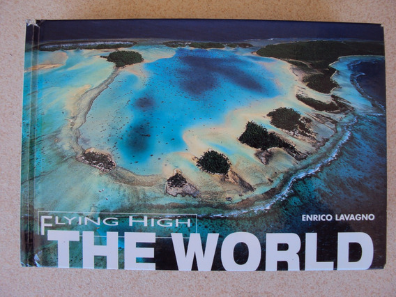 Livro Fotos Flying High - The World - White Star Publishers