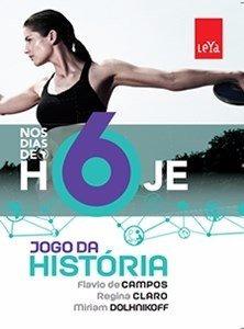 Nos Dias De Hoje - Jogo Da História - 6º Ano - 2ª Ed. 2015