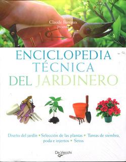 Enciclopedia Tecnica Del Jardinero - Claude Bureaux / Devecc
