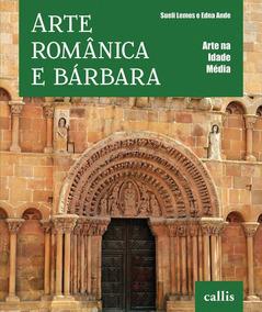 Arte Românica E Bárbara - Col. Arte Na Idade Média
